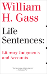 cover of Life Sentences by William H. Gass